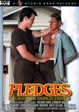 It's a Man's World 2: Pledges