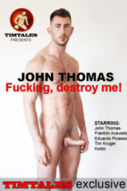 John Thomas – Fucking destroy me